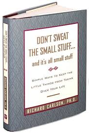 dont_sweat_the_small_stuff
