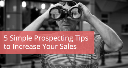 5 Simple Prospecting Tips to Increase Your Sales