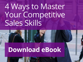 4 Ways to Master Your Competitive Sales Skills